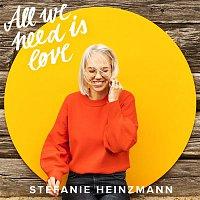 Stefanie Heinzmann – All We Need Is Love