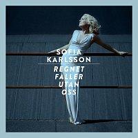 Sofia Karlsson – Regnet faller utan oss