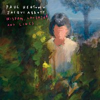 Paul Heaton, Jacqui Abbott – Wisdom, Laughter And Lines [Deluxe]