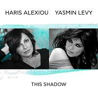 Haris Alexiou, Yasmin Levy – This Shadow