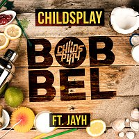 ChildsPlay, Jayh – Bobbel