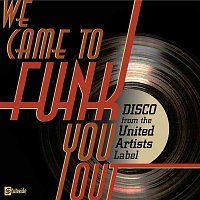 Various Artists.. – We Came To Funk You Out: Disco From The United Artists Label