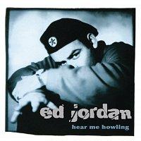 Ed Jordan – Hear Me Howling