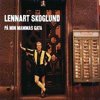 Lennart Skoglund – Pa min mammas gata