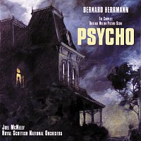 Bernard Herrmann, Joel McNeely, Royal Scottish National Orchestra – Psycho [The Complete Original Motion Picture Score]