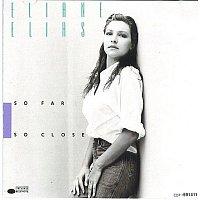Eliane Elias – So Far So Close