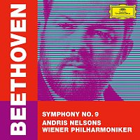 "Wiener Philharmoniker, Andris Nelsons – Beethoven: Symphony No. 9 in D Minor, Op. 125 ""Choral"""