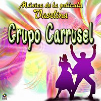 Grupo Carrusel – Música De La Película Vaselina