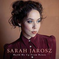 Sarah Jarosz – Build Me Up From Bones