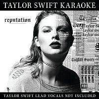 Taylor Swift – Taylor Swift Karaoke: reputation