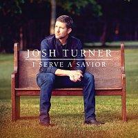 Josh Turner – I Serve A Savior