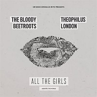 The Bloody Beetroots, Theophilus London – All the Girls (Around the World)