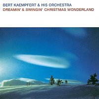 Bert Kaempfert And His Orchestra – Dreamin' & Swingin' Christmas Wonderland