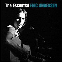 Eric Andersen – The Essential Eric Andersen