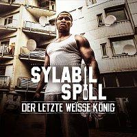 Sylabil Spill – Der letzte weisze Konig [Deluxe Version]