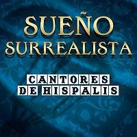 Cantores De Hispalis – Sueno Surrealista