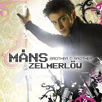 Mans Zelmerlow – Brother Oh Brother
