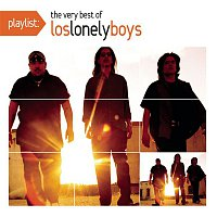 Los Lonely Boys – Playlist: The Very Best Of Los Lonely Boys