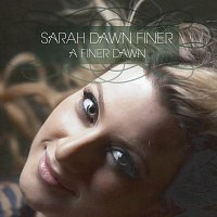 Sarah Dawn Finer – A Finer Dawn