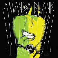 Amanda Blank – I Love You