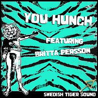 Swedish Tiger Sound, Britta Persson – You Hunch (feat. Britta Persson)