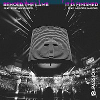 Passion – Behold The Lamb / It Is Finished