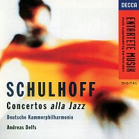 Deutsche Kammerphilharmonie, Andreas Delfs – Schulhoff: Concertos alla Jazz