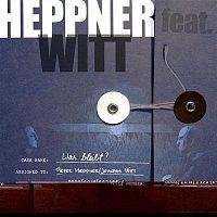 Peter Heppner, Joachim Witt – Was bleibt?