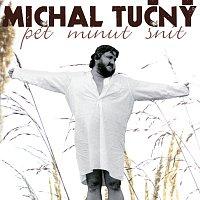 Michal Tučný – Pet minut snit