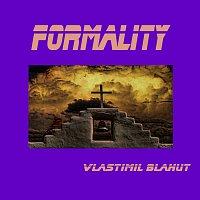 Vlastimil Blahut – Formality