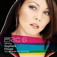 Eric S., Sophie's House – You Know By The Weekend (feat. Sophie's House)
