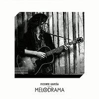 Vicente Garcia – Melodrama