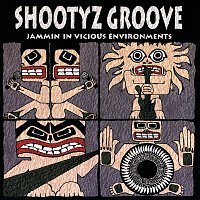 Shootyz Groove – Jammin' In Vicious Environments