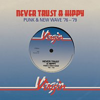 Různí interpreti – Never Trust A Hippy [Punk & New Wave '76 - '79]