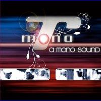 Mono T. – A Mono Sound