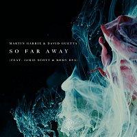 Martin Garrix, David Guetta, Jamie Scott, Romy Dya – So Far Away