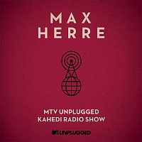 Max Herre – MTV Unplugged Kahedi Radio Show [Deluxe Version]