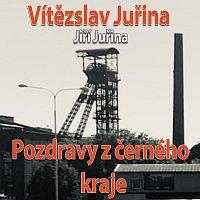 Vítězslav Juřina-Pozdravy z černého kraje