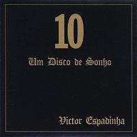 Victor Espadinha – 10 - Um Disco De Sonho