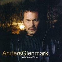 Anders Glenmark – Alla dessa bilder