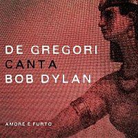 Francesco De Gregori – De Gregori canta Bob Dylan - Amore e furto