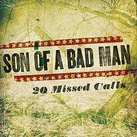 Son Of A Bad Man – 20 Missed Calls