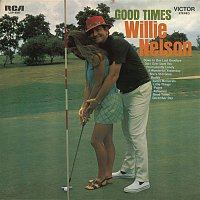 Willie Nelson – Good Times