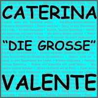 "Caterina Valente – Caterina ""Die Grosze"" Valente"