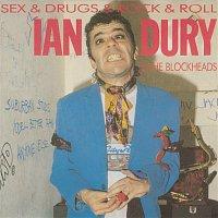 Ian Dury & The Blockheads – Sex & Drugs & Rock & Roll