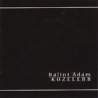 Balint Adam – Kozelebb