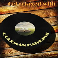 Coleman Hawkins – Get Relaxed With
