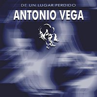 Antonio Vega – De Un Lugar Perdido