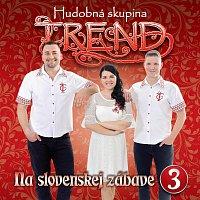 Hudobná skupina Trend – Na slovenskej zábave 3.