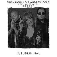 Erick Morillo, Andrew Cole, Kylee Katch – Cocoon